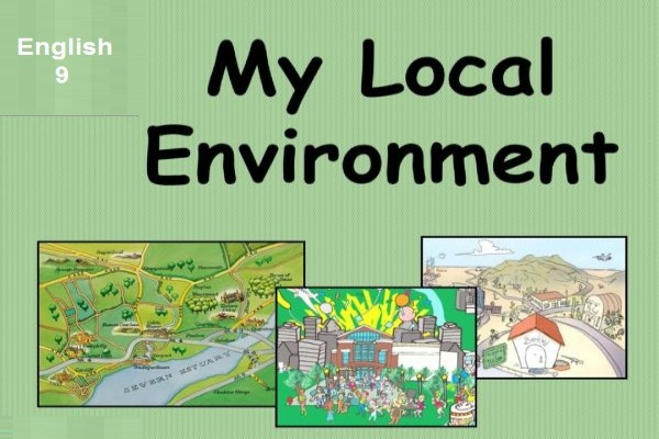 [English 9] - Unit 1 Local environment (New)